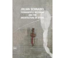 【预订】Julian Schnabel: Permanently Becoming and the