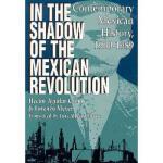 【预订】In the Shadow of the Mexican Revolution: