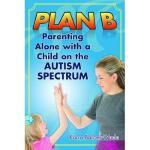 【预订】Plan B: Empowering the Single Parent . . . to