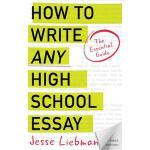 【预订】How to Write Any High School Essay: The Essential Guide