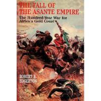 【预订】The Fall of the Asante Empire: The Hundred-Year War