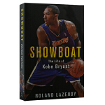 科比布莱恩特的人生 英文原版 Showboat: The Life of Kobe Bryant Roland Laz