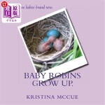 【中商海外直订】Baby Robins Grow Up.