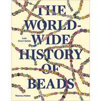 【包邮 】The Worldwide History of Beads 世界范围的珠子历史收藏 鉴赏书  珠子的历史 珠子手链 项链设计收藏书