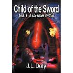 【预订】Child of the Sword, Book 1 of the Gods Within