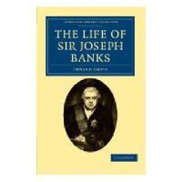 The Life of Sir Joseph Banks: President of the Royal