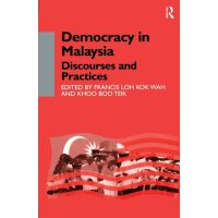 Democracy in Malaysia: Discourses and Practices (Democracy