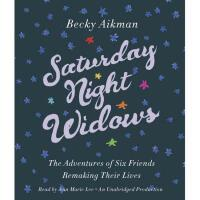 【预订】Saturday Night Widows: The Adventures of Six Friends