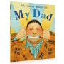 【顺丰速运】英文原版 My Dad 我爸爸 Anthony Browne安东尼布朗经典大开绘本