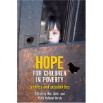 Hope for Children in Poverty: Profiles and Possibilities [I