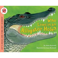 Who Lives in an Alligator Hole? (Let's Read and Find Out) 自