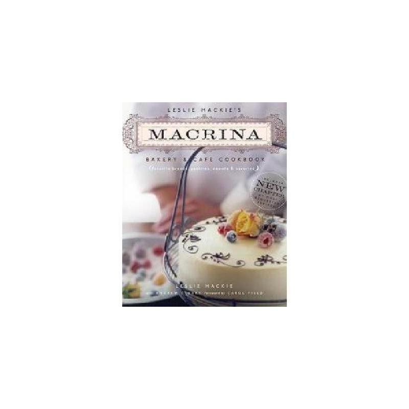 【预订】Leslie MacKie's Macrina Bakery & Cafe Cookbook: 美国库房发货,通常付款后3-5周到货!