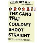 【预订】The Gang That Couldn't Shoot Straight