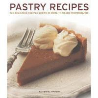 【预订】Pastry Recipes: 120 Delicious Recipes Shown in More