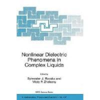 【预订】Nonlinear Dielectric Phenomena in Complex Liquids