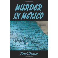 Murder in Mexico [ISBN: 978-0595195527]