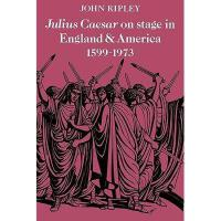 【预订】Julius Caesar on Stage in England and America, 1599