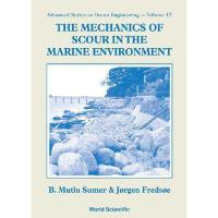 【预订】The Mechanics of Scour in the Marine Environment