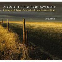 【预订】Along the Edge of Daylight: Photographic Travels