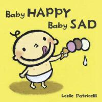 Baby Happy Baby Sad 培养宝宝行为习惯系列纸板书:宝宝的开心与难过