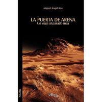 【预订】La Puerta de Arena. Un Viaje Al Pasado Inca