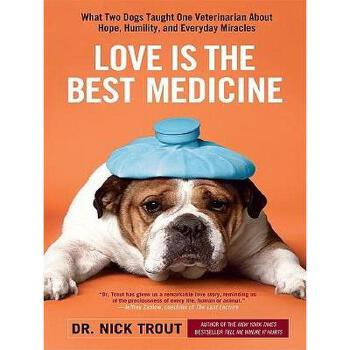 【预订】Love Is the Best Medicine: What Two Dogs Taught One 美国库房发货,通常付款后3-5周到货!