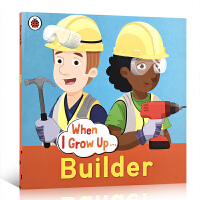 【全店300减100】英文原版 When I Grow Up: Builder我长大想当建筑师儿童职业认知