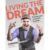 【预订】Living the Dream: Putting Your Creativity to Work