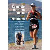 【预订】The Complete Nutrition Guide for Triathletes: The