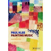 【预订】Paul Klee: Painting Music