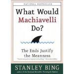 【预订】What Would Machiavelli Do?: The Ends Justify the