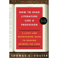 How to Read Literature Like a Professor: A Lively and Enter