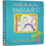 英文原版绘本0 3岁 Oh My Oh My Oh Dinosaurs 恐龙 幼儿启蒙认知纸板书 桑德拉博因顿启蒙经典