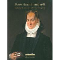 【预订】Sette Ritratti Lombardi: Dalla Tarda Maniera Alla