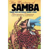 【预订】The Mystery of Samba: Popular Music and National