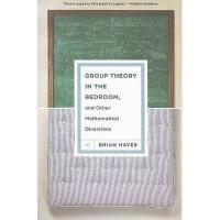 【预订】Group Theory in the Bedroom, and Other Mathematical