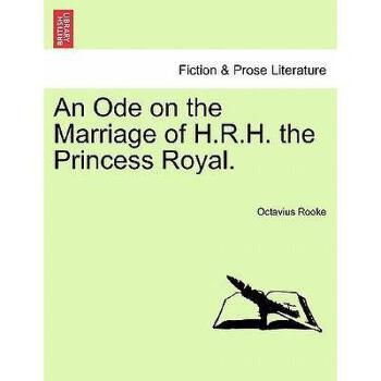 【预订】An Ode on the Marriage of H.R.H. the Princess 美国库房发货,通常付款后3-5周到货!