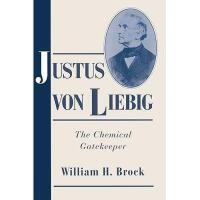 【预订】Justus Von Liebig: The Chemical Gatekeeper