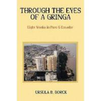【预订】Through the Eyes of a Gringa: Eight Weeks in Peru