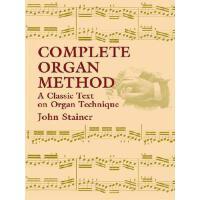 【预订】Complete Organ Method A Classic Text on Organ Technique