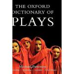 【预订】The Oxford Dictionary of Plays