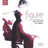 【预订】Figure: How to Draw & Paint the Figure with Impact