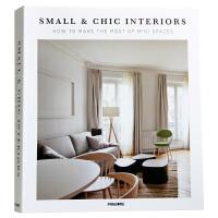 Small & Chic Interiors 室内设计:怎样大化小空间 简约风格 室内装饰装修 小空间设计书籍 小住宅设计画册