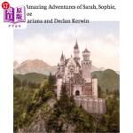 【中商海外直订】The Amazing Adventures of Sarah, Sophie, and Joe