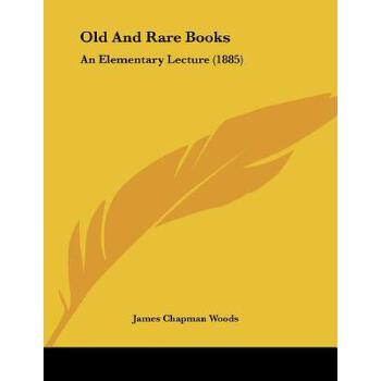 【预订】Old and Rare Books: An Elementary Lecture (1885) 预订商品,需要1-3个月发货,非质量问题不接受退换货。
