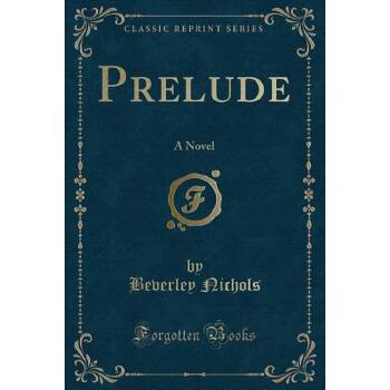【预订】Prelude: A Novel (Classic Reprint) 预订商品,需要1-3个月发货,非质量问题不接受退换货。