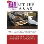 【中商海外直订】Don't Die in a Car: Simple Tips for Staying Out of