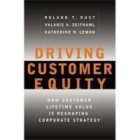 【预订】Driving Customer Equity: How Customer Lifetime Value
