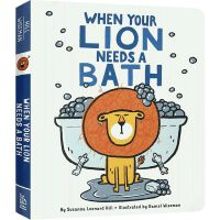 英文原版 When Your Lion Needs a Bath当狮子需要洗澡的时候 纸板书 撕不烂1-2-3-4岁儿