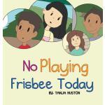 【预订】No Playing Frisbee Today
